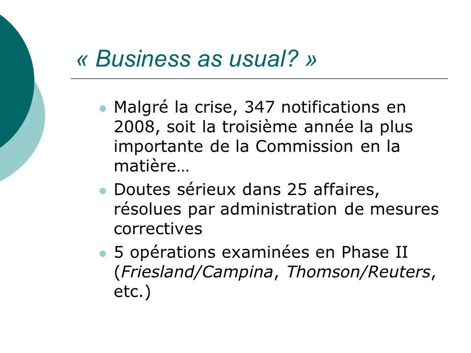 « Business as usual? » Malgré la crise, 347 notifications en 2008, soit la troisième année la plus importante de la Commission en la matière… Doutes s