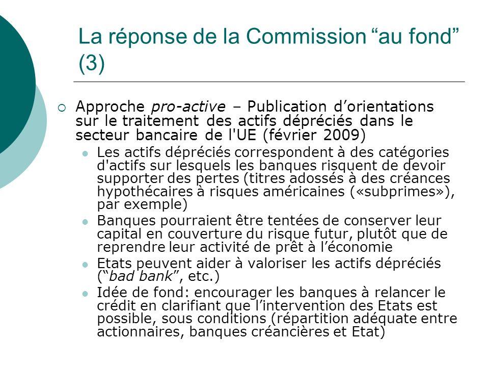 La réponse de la Commission au fond (3) Approche pro-active – Publication dorientations sur le traitement des actifs dépréciés dans le secteur bancair