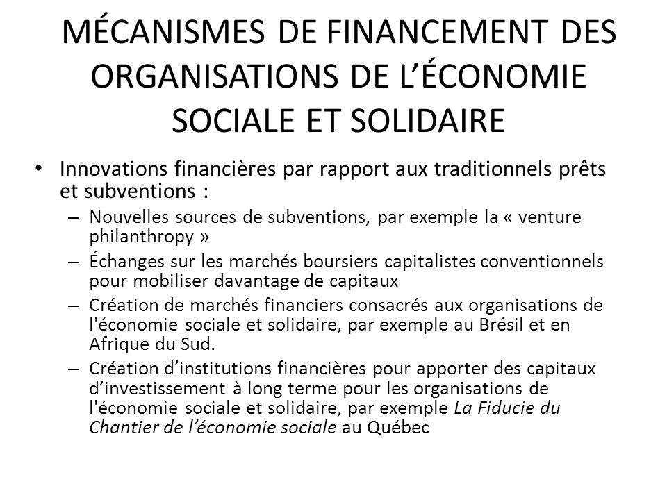 MÉCANISMES DE FINANCEMENT DES ORGANISATIONS DE LÉCONOMIE SOCIALE ET SOLIDAIRE Innovations financières par rapport aux traditionnels prêts et subventio