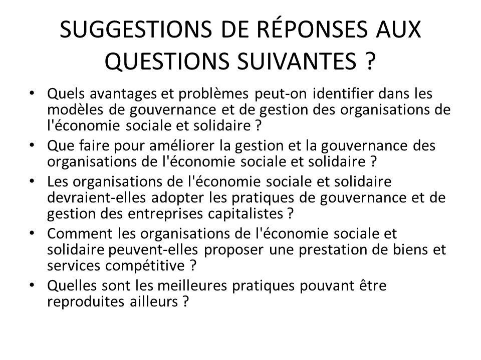 SUGGESTIONS DE RÉPONSES AUX QUESTIONS SUIVANTES ? Quels avantages et problèmes peut-on identifier dans les modèles de gouvernance et de gestion des or