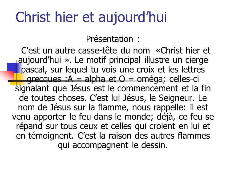Christ hier et aujourdhui Présentation : Cest un autre casse-tête du nom «Christ hier et aujourdhui ». Le motif principal illustre un cierge pascal, s