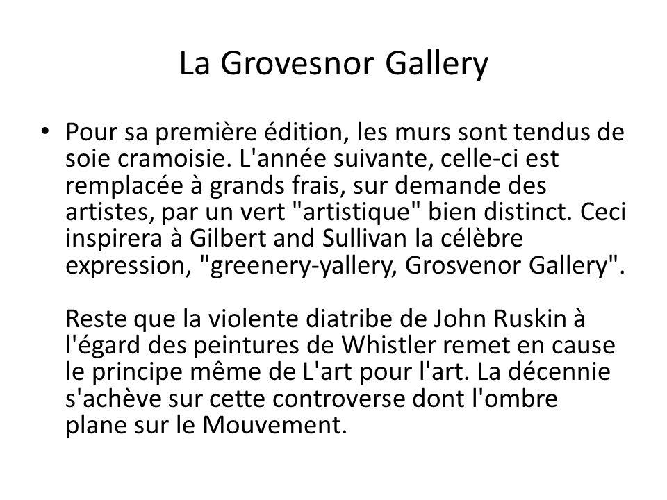 La Grovesnor Gallery Pour sa première édition, les murs sont tendus de soie cramoisie. L'année suivante, celle-ci est remplacée à grands frais, sur de