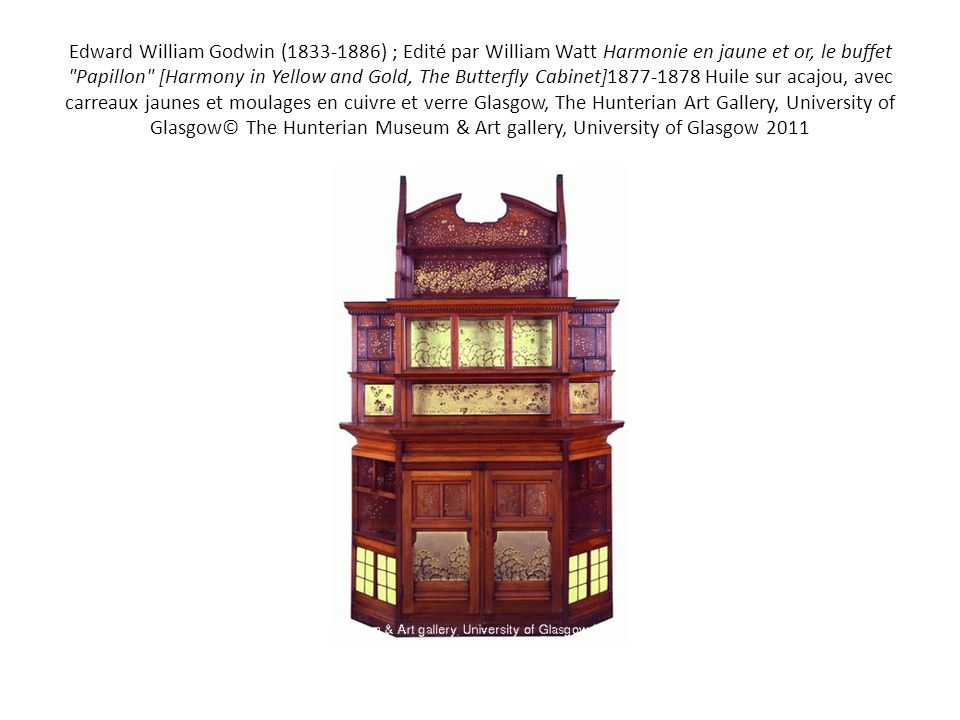 Edward William Godwin (1833-1886) ; Edité par William Watt Harmonie en jaune et or, le buffet