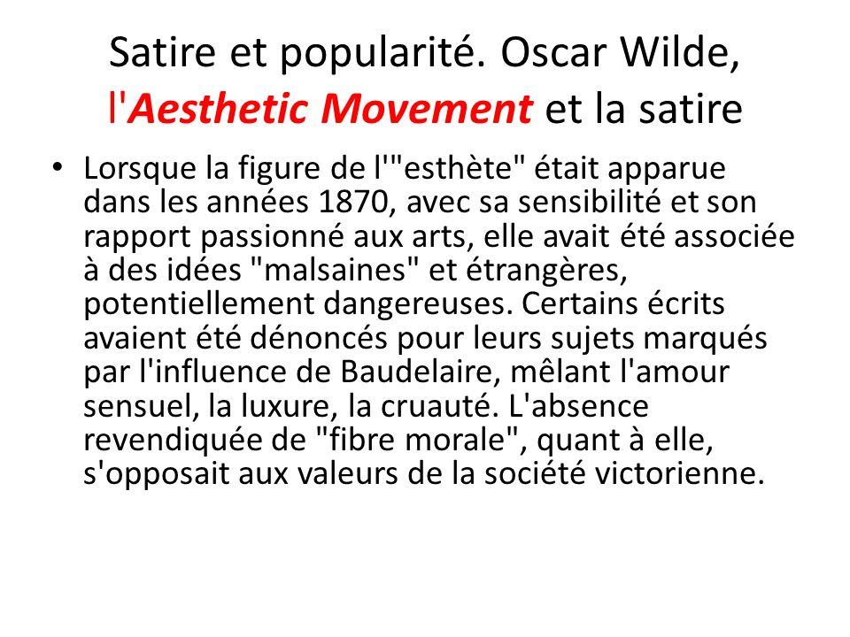 Satire et popularité. Oscar Wilde, l'Aesthetic Movement et la satire Lorsque la figure de l'