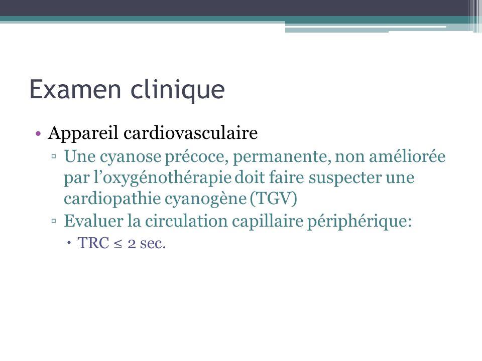 Examen clinique Appareil cardiovasculaire Une cyanose précoce, permanente, non améliorée par loxygénothérapie doit faire suspecter une cardiopathie cy