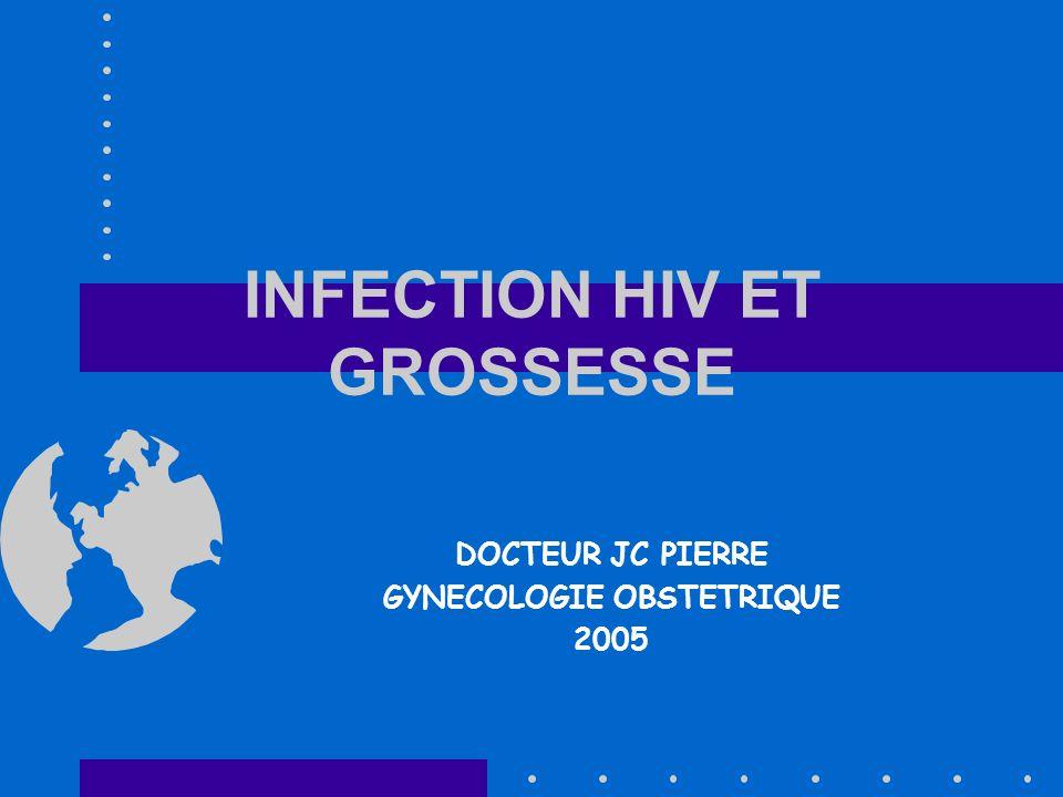 INFECTION HIV ET GROSSESSE DOCTEUR JC PIERRE GYNECOLOGIE OBSTETRIQUE 2005