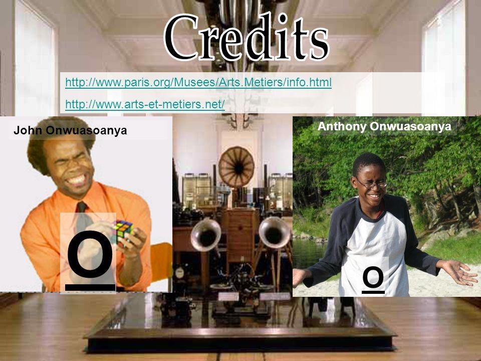 Anthony Onwuasoanya http://www.paris.org/Musees/Arts.Metiers/info.html http://www.arts-et-metiers.net/ John Onwuasoanya O O
