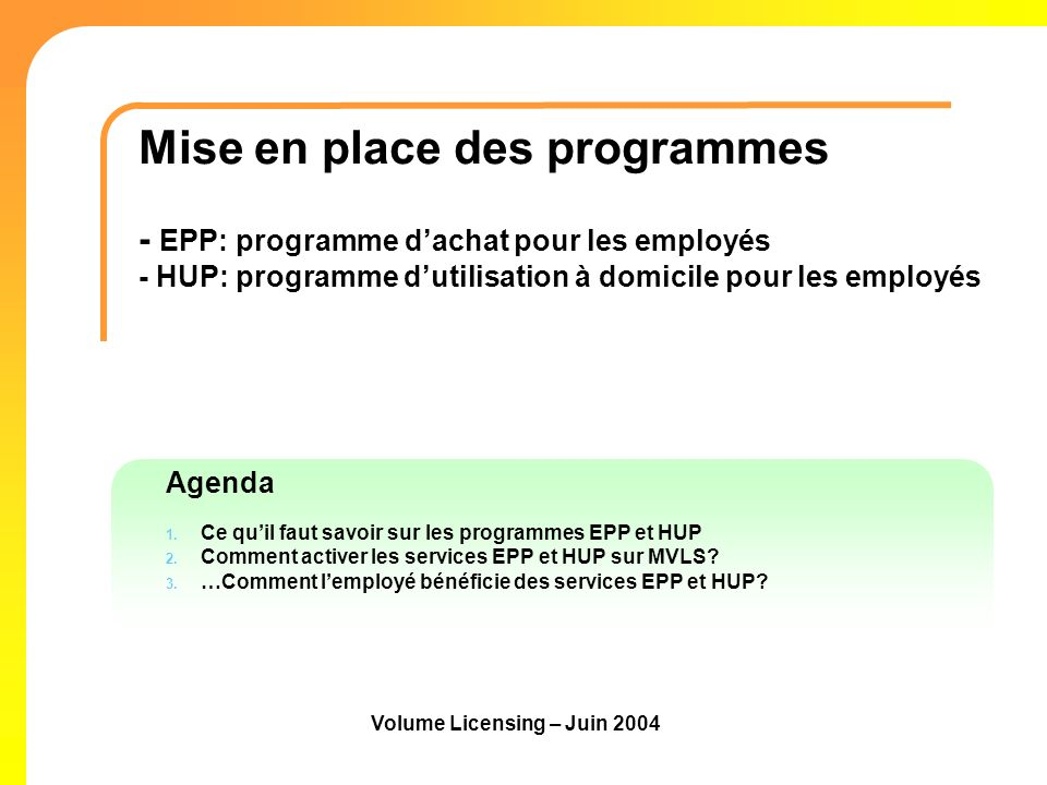 Agenda 1. Ce quil faut savoir sur les programmes EPP et HUP 2. Comment activer les services EPP et HUP sur MVLS? 3. …Comment lemployé bénéficie des se