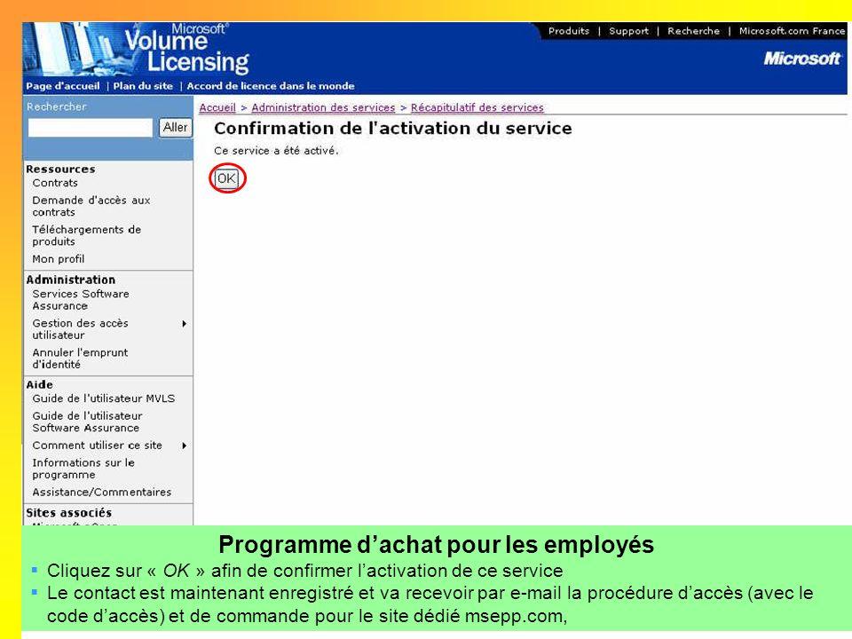 Programme dachat pour les employés Cliquez sur « OK » afin de confirmer lactivation de ce service Le contact est maintenant enregistré et va recevoir