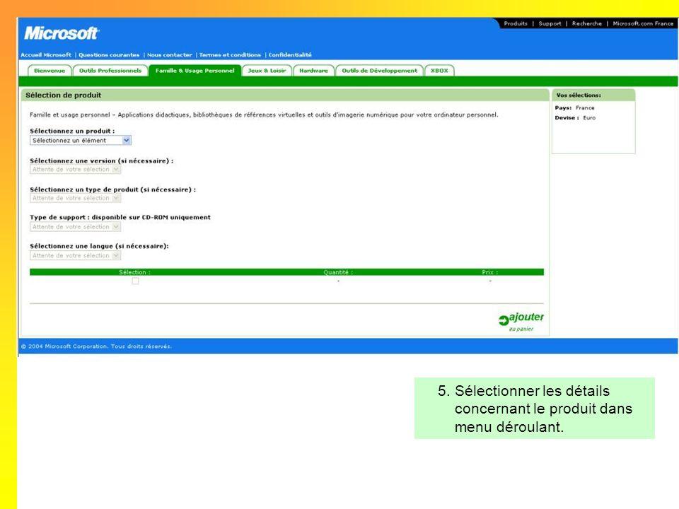 5.Sélectionner les détails concernant le produit dans menu déroulant.