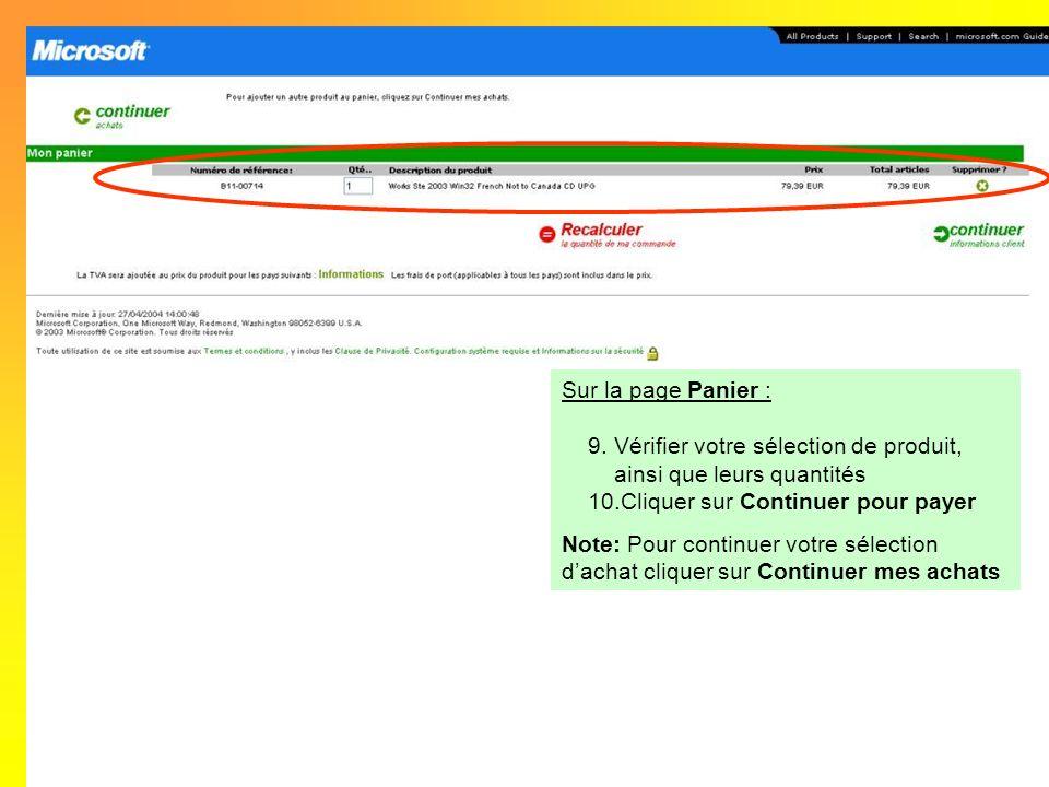 Sur la page Panier : 9.Vérifier votre sélection de produit, ainsi que leurs quantités 10.Cliquer sur Continuer pour payer Note: Pour continuer votre s