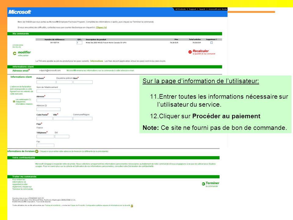 Sur la page dinformation de lutilisateur: 11.Entrer toutes les informations nécessaire sur lutilisateur du service. 12.Cliquer sur Procéder au paiemen