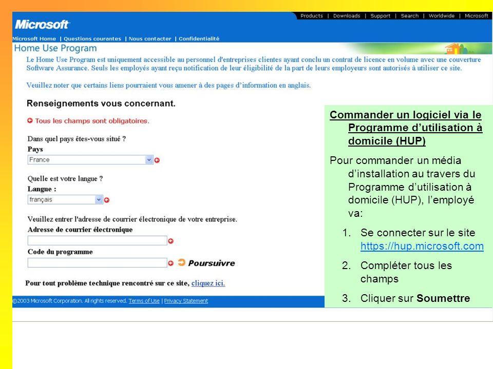 Commander un logiciel via le Programme dutilisation à domicile (HUP) Pour commander un média dinstallation au travers du Programme dutilisation à domi