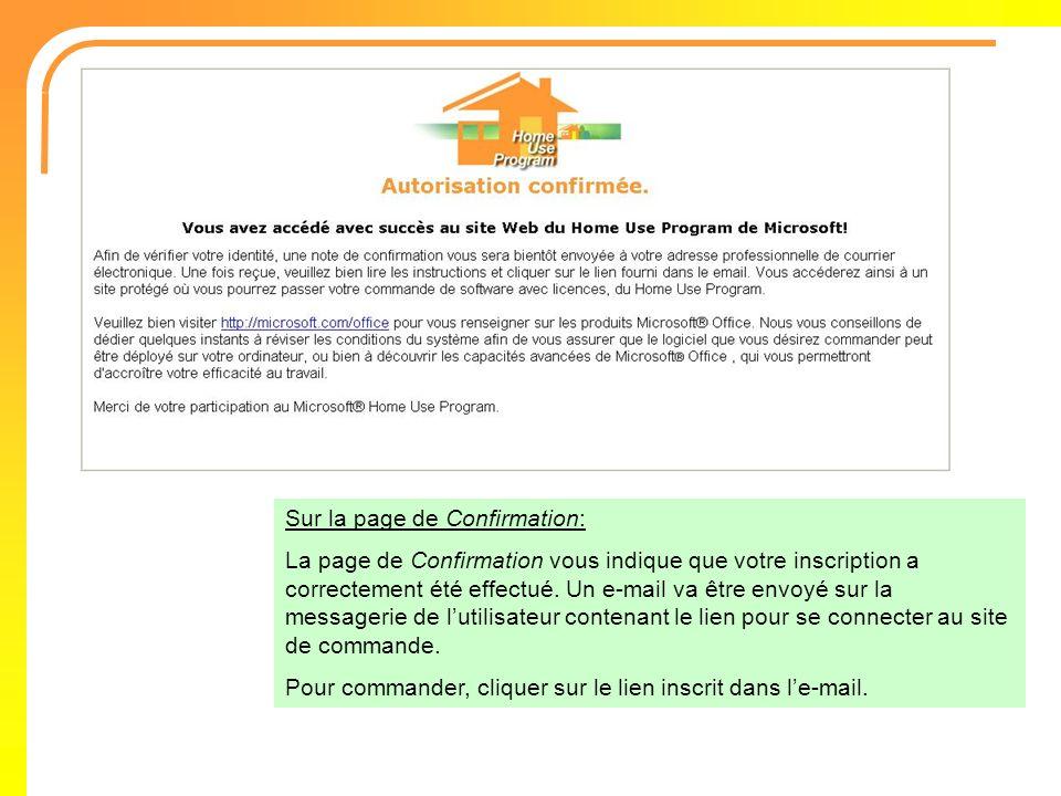 Sur la page de Confirmation: La page de Confirmation vous indique que votre inscription a correctement été effectué. Un e-mail va être envoyé sur la m