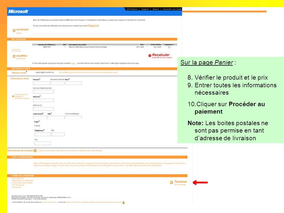 Sur la page Panier : 8.Vérifier le produit et le prix 9.Entrer toutes les informations nécessaires 10.Cliquer sur Procéder au paiement Note: Les boite