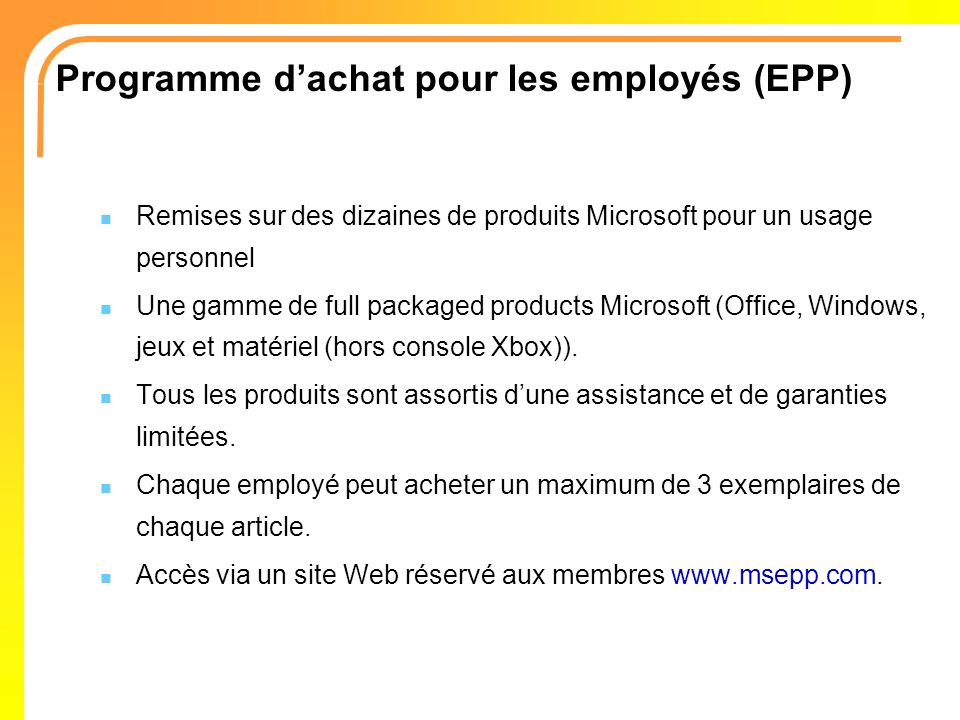 Programme dachat pour les employés (EPP) Microsoft® Office Professional 2003 Win32 French CD Microsoft® Project 2003 Win32 French CD Microsoft® Visio® Standard 2003 Win32 French CD Microsoft® Publisher 2003 Win32 French CD Microsoft® Age of Mythology: The Titans 1.0 Win32 French CD DVD Case Microsoft® AutoRoute Euro 2004 Win32 French Europe Only CD Microsoft® Dungeon Siege: Legends of Aranna Win32 French CD DVD Case Microsoft® Collection Encarta® 2004 Win32 French Europe CD Microsoft® Money 2004 Microsoft® Money Deluxe 2004 Win32 French France Only CD DVD Case Sample Microsoft® Picture It!® Photo Premium 9 Win32 French Not to Canada CD Microsoft® Age of Mythology 1.0 Win32 French CD DVD Case Microsoft® Asheron`s Call® 2 Win32 French CD DVD Case Microsoft® Combat Flight Simulator 3 Win32 French France Only CD DVD Case Microsoft® Combat Flight Simulator 3 Win32 French Not to France CD DVD Case Microsoft® Dungeon Siege 1.0 Win32 French CD DVD Case Microsoft® MS Plus.