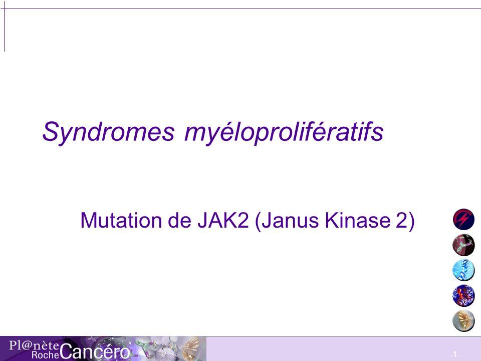 -1- Syndromes myéloprolifératifs Mutation de JAK2 (Janus Kinase 2)
