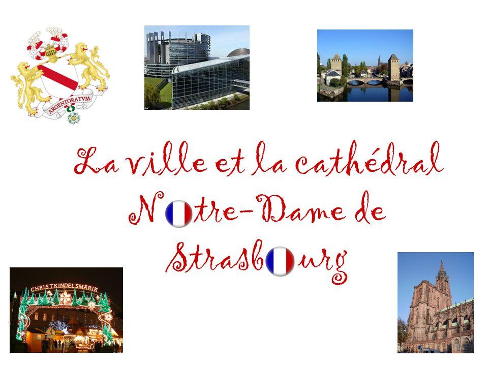 La ville et la cathédral N otre-Dame de Strasb o urg