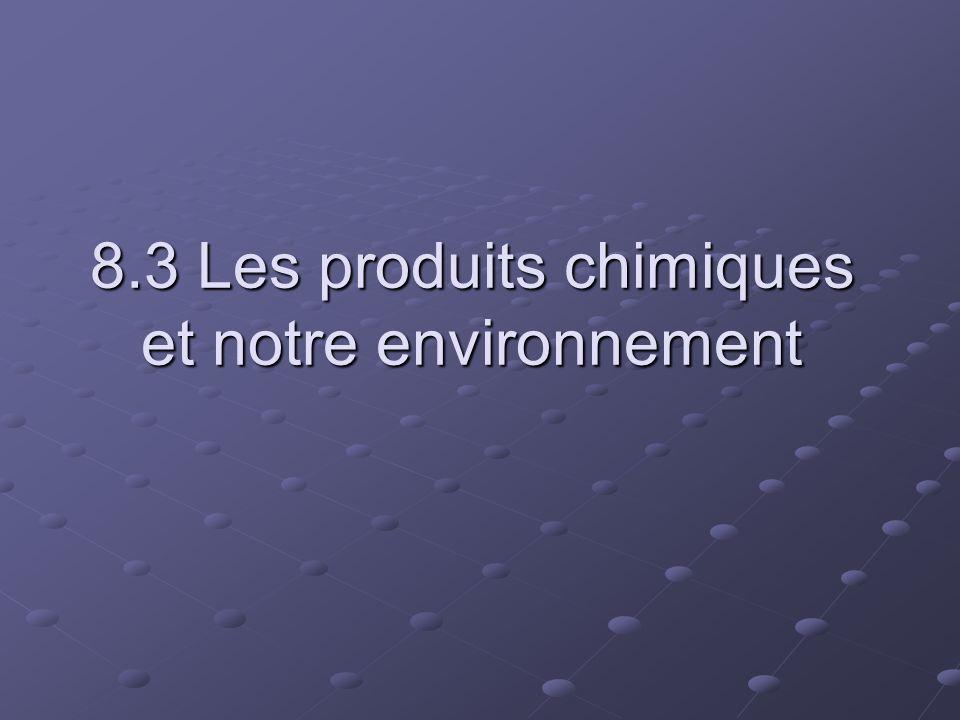 8.3 Les produits chimiques et notre environnement