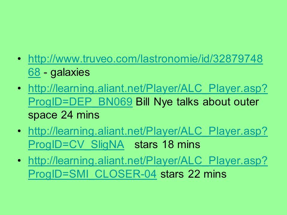 http://www.truveo.com/lastronomie/id/32879748 68 - galaxieshttp://www.truveo.com/lastronomie/id/32879748 68 http://learning.aliant.net/Player/ALC_Player.asp.