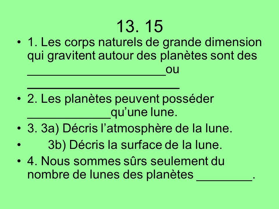 5.Cest quoi la définition pour un astéroïde . 6.