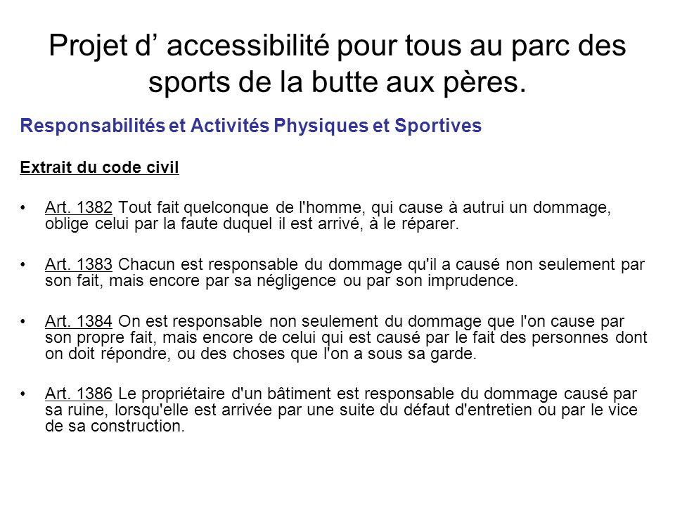 Projet d accessibilité pour tous au parc des sports de la butte aux pères. Responsabilités et Activités Physiques et Sportives Extrait du code civil A