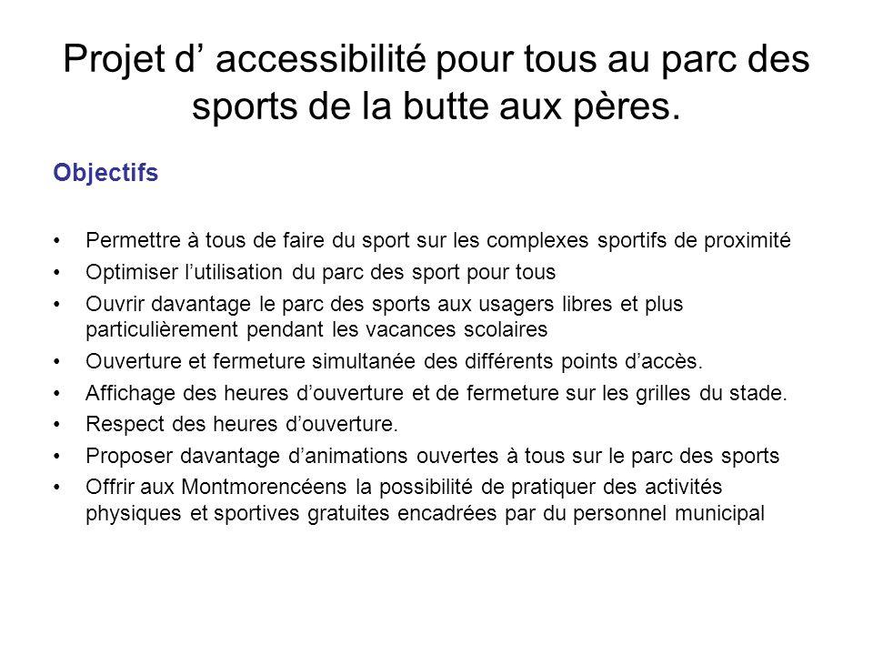 Projet d accessibilité pour tous au parc des sports de la butte aux pères. Objectifs Permettre à tous de faire du sport sur les complexes sportifs de