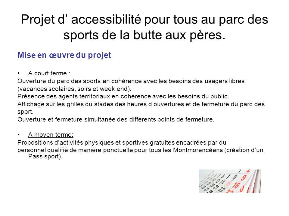 Projet d accessibilité pour tous au parc des sports de la butte aux pères. Mise en œuvre du projet A court terme : Ouverture du parc des sports en coh
