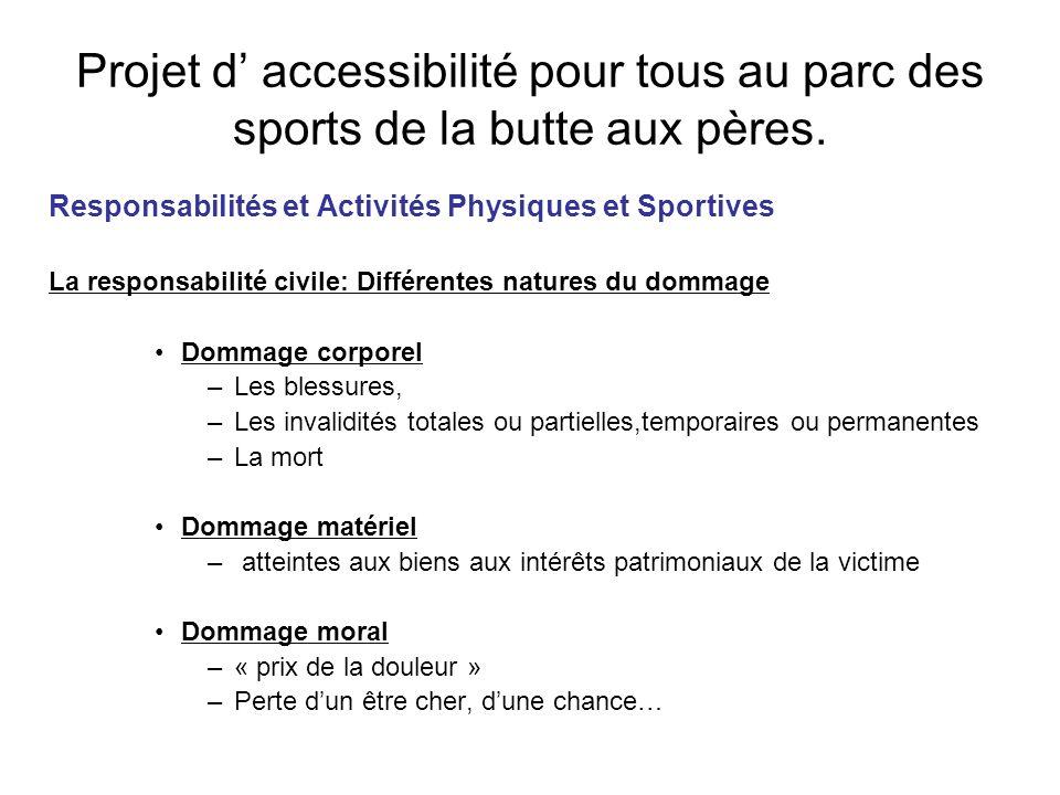 Projet d accessibilité pour tous au parc des sports de la butte aux pères. Responsabilités et Activités Physiques et Sportives La responsabilité civil