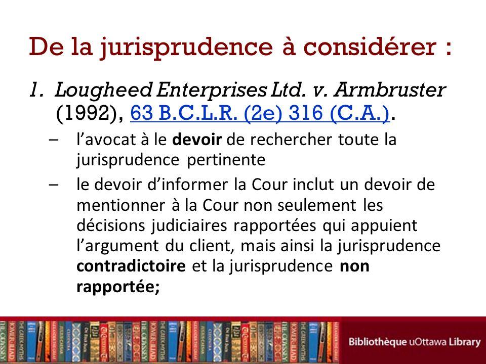 De la jurisprudence à considérer : 1.Lougheed Enterprises Ltd. v. Armbruster (1992), 63 B.C.L.R. (2e) 316 (C.A.).63 B.C.L.R. (2e) 316 (C.A.) –lavocat