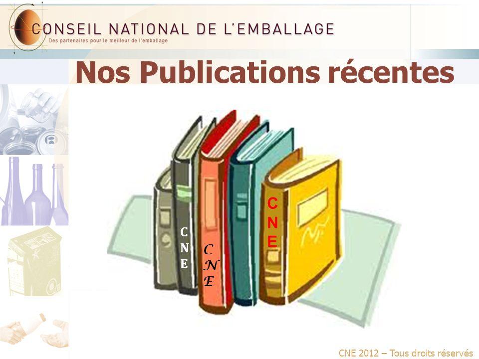 Nos Publications récentes CNE 2012 – Tous droits réservés CNECNE CNECNE CNECNE