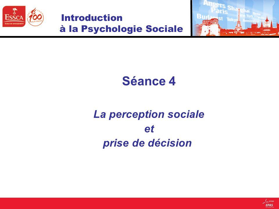 Séance 4 La perception sociale et prise de décision