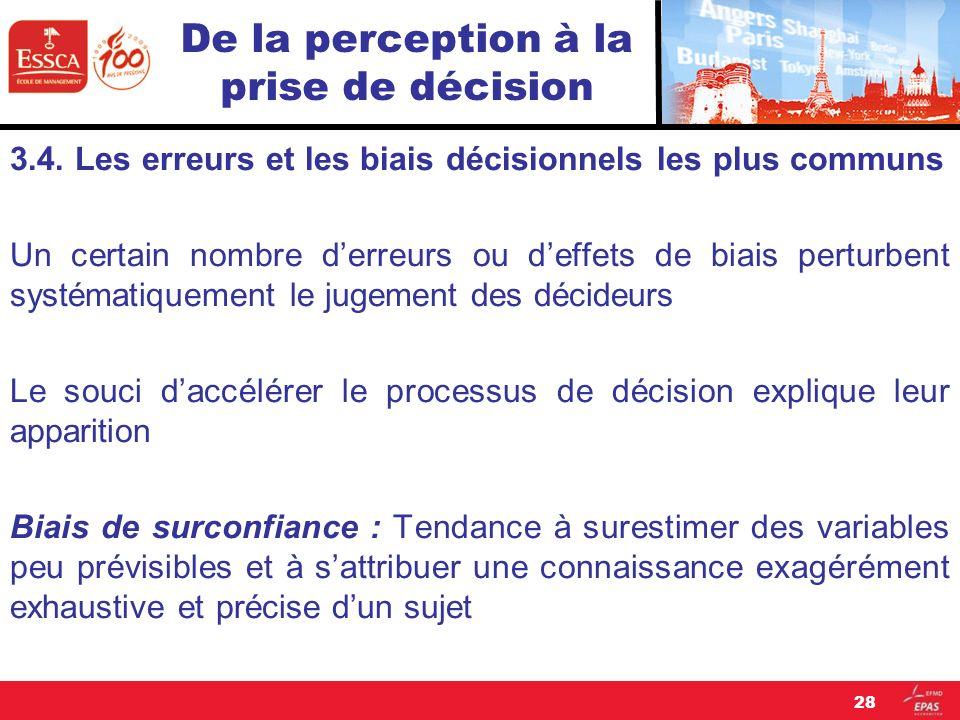 De la perception à la prise de décision 3.4. Les erreurs et les biais décisionnels les plus communs Un certain nombre derreurs ou deffets de biais per