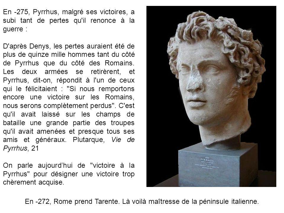 En -275, Pyrrhus, malgré ses victoires, a subi tant de pertes qu'il renonce à la guerre : D'après Denys, les pertes auraient été de plus de quinze mil