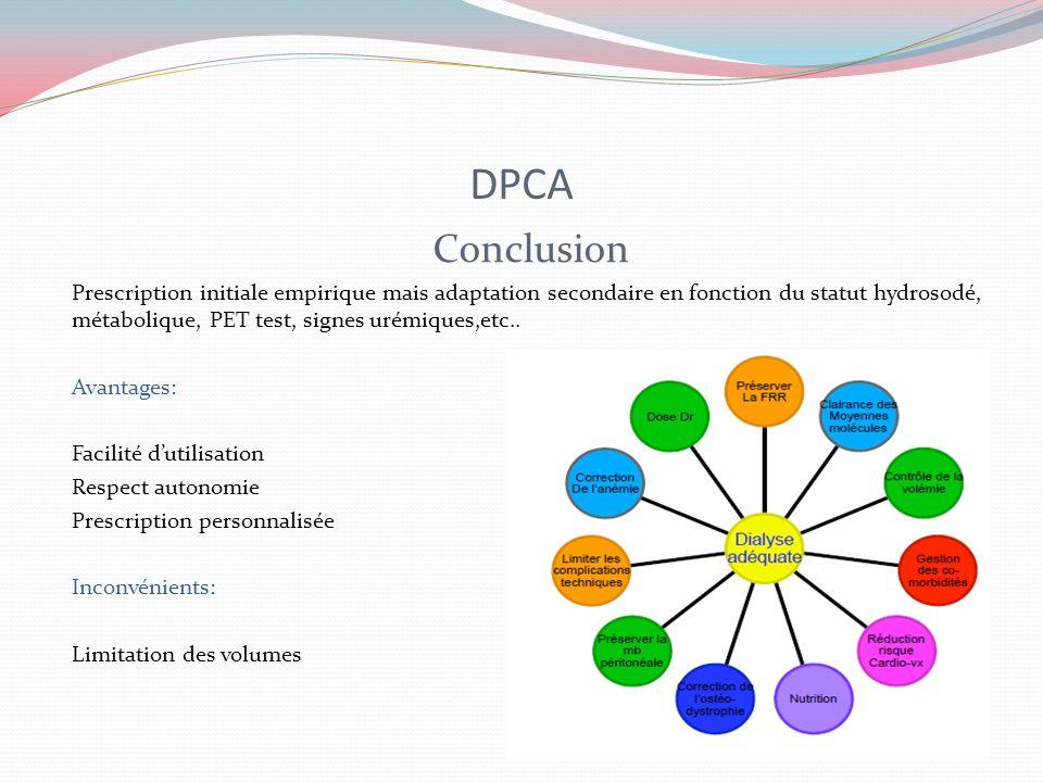 DPCA Conclusion Prescription initiale empirique mais adaptation secondaire en fonction du statut hydrosodé, métabolique, PET test, signes urémiques,et