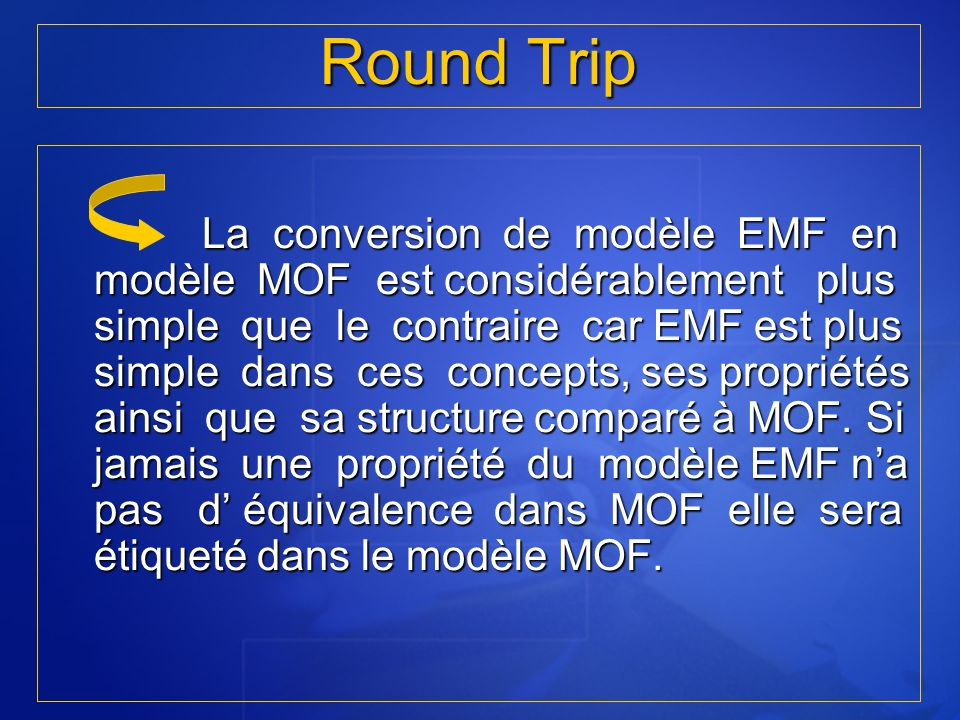 La conversion de modèle EMF en modèle MOF est considérablement plus simple que le contraire car EMF est plus simple dans ces concepts, ses propriétés