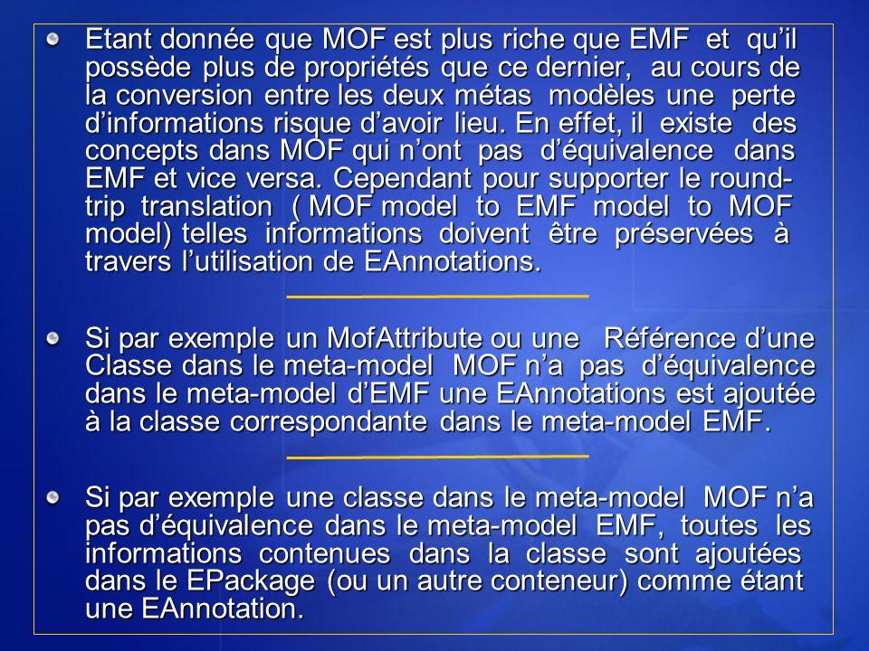 Etant donnée que MOF est plus riche que EMF et quil possède plus de propriétés que ce dernier, au cours de la conversion entre les deux métas modèles