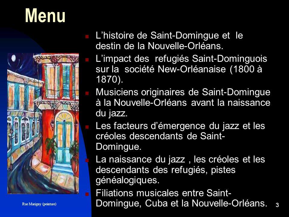 2 Projet Montrer les liens entre Saint- domingue (Haïti) et le jazz des origines à la Nouvelle-Orléans. Montrer les liens entre Saint- domingue (Haïti