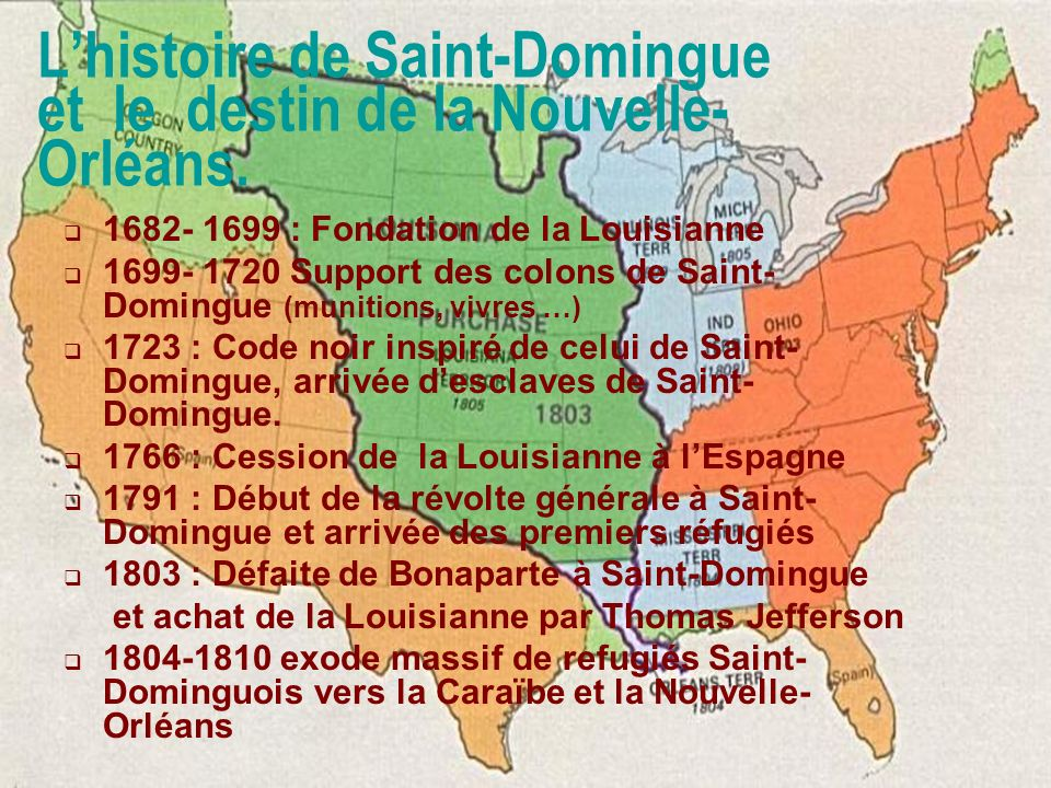 3 Menu Lhistoire de Saint-Domingue et le destin de la Nouvelle-Orléans. Limpact des refugiés Saint-Dominguois sur la société New-Orléanaise (1800 à 18