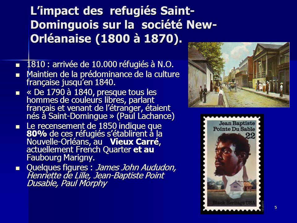 4 Lhistoire de Saint-Domingue et le destin de la Nouvelle- Orléans. 1682- 1699 : Fondation de la Louisianne 1699- 1720 Support des colons de Saint- Do