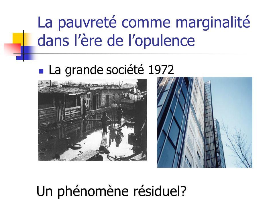 La pauvreté comme marginalité dans lère de lopulence La grande société 1972 Un phénomène résiduel?