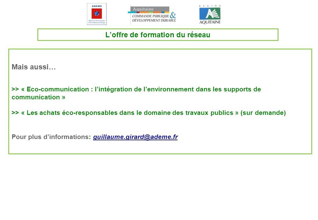 Loffre de formation du réseau Mais aussi… >> « Eco-communication : lintégration de lenvironnement dans les supports de communication » >> « Les achats