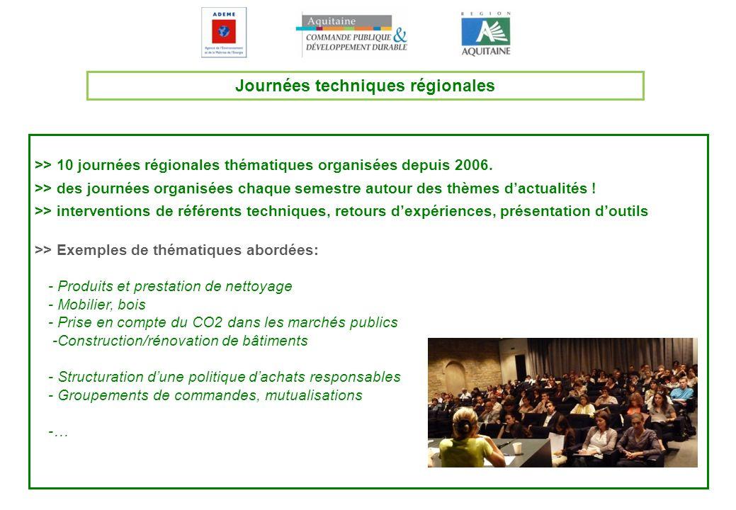 Journées techniques régionales >> 10 journées régionales thématiques organisées depuis 2006. >> des journées organisées chaque semestre autour des thè