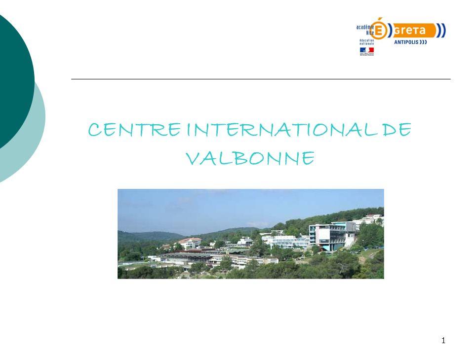 1 CENTRE INTERNATIONAL DE VALBONNE
