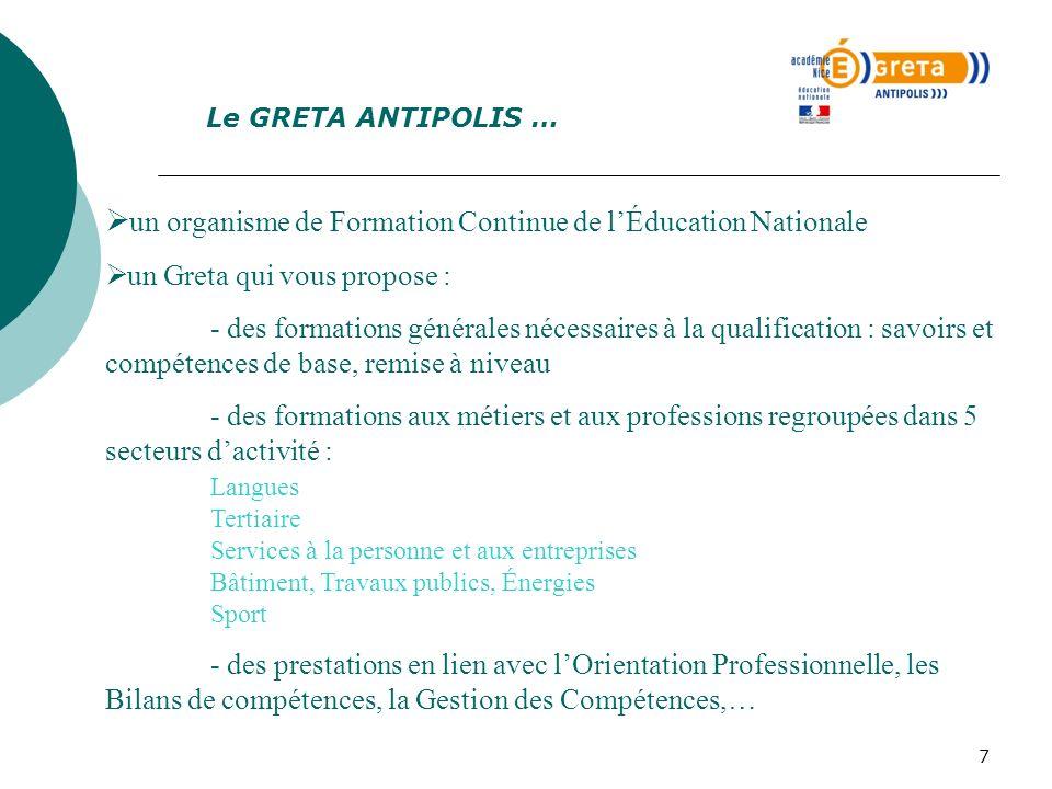 7 un organisme de Formation Continue de lÉducation Nationale un Greta qui vous propose : - des formations générales nécessaires à la qualification : s