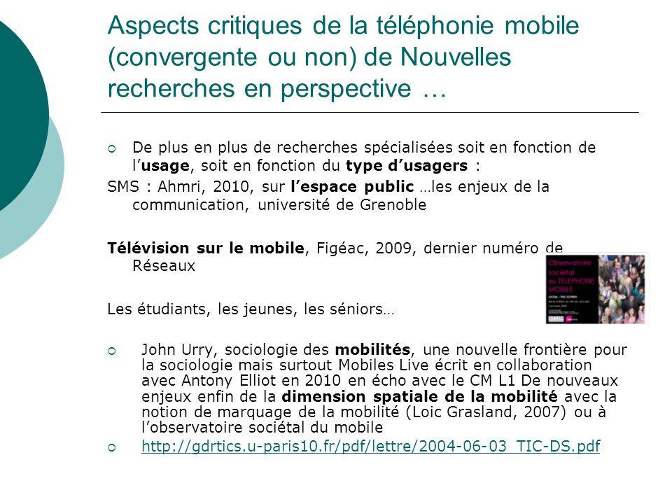 Aspects critiques de la téléphonie mobile (convergente ou non) de Nouvelles recherches en perspective … De plus en plus de recherches spécialisées soi