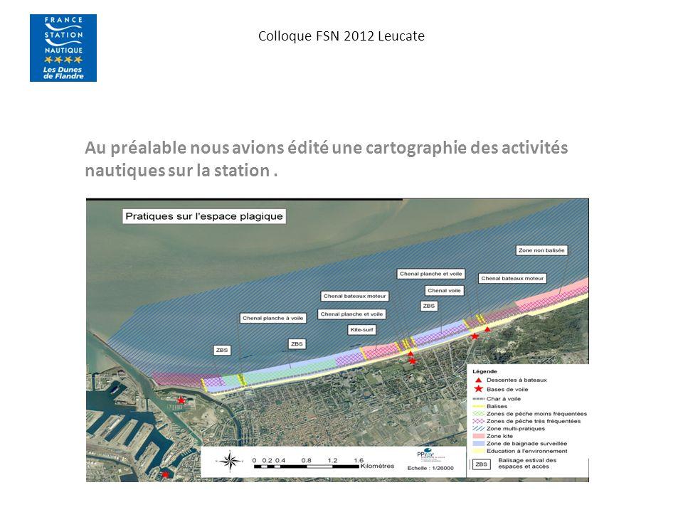 Colloque FSN 2012 Leucate Au préalable nous avions édité une cartographie des activités nautiques sur la station.
