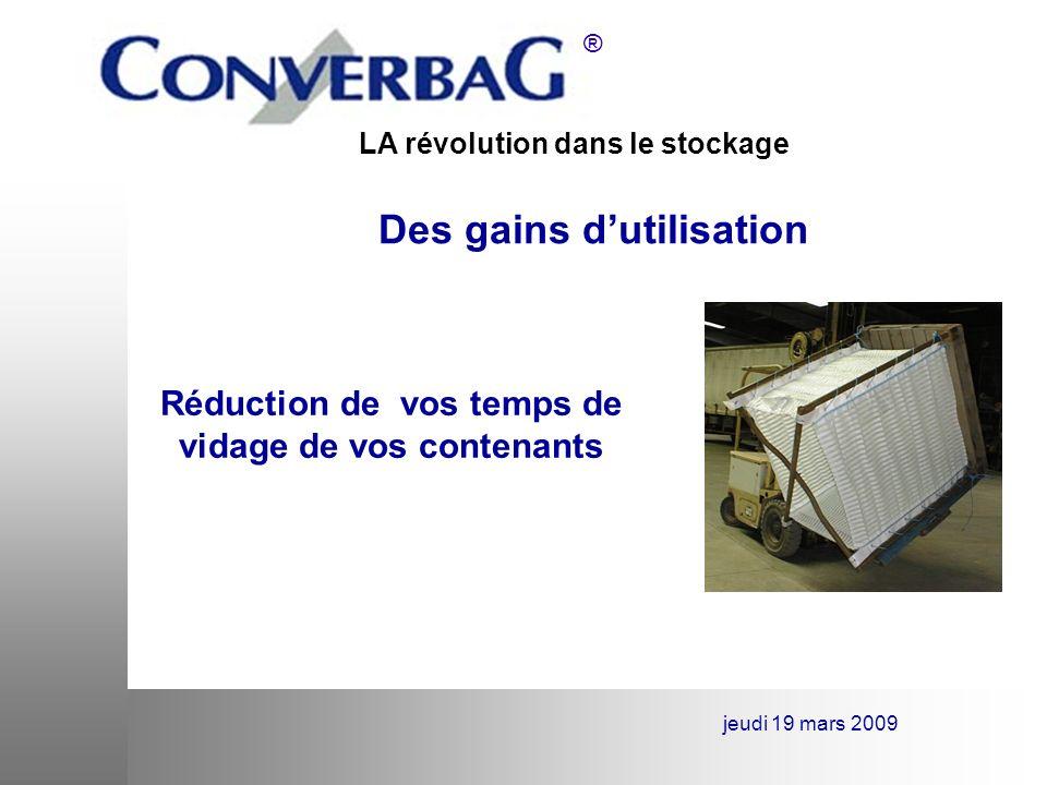 LA révolution dans le stockage ® jeudi 19 mars 2009 Des gains de stockage Supprimez vos problèmes de stockage à Vide
