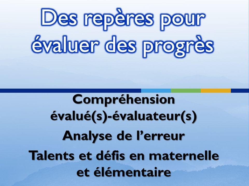 Compréhension évalué(s)-évaluateur(s) Analyse de lerreur Talents et défis en maternelle et élémentaire