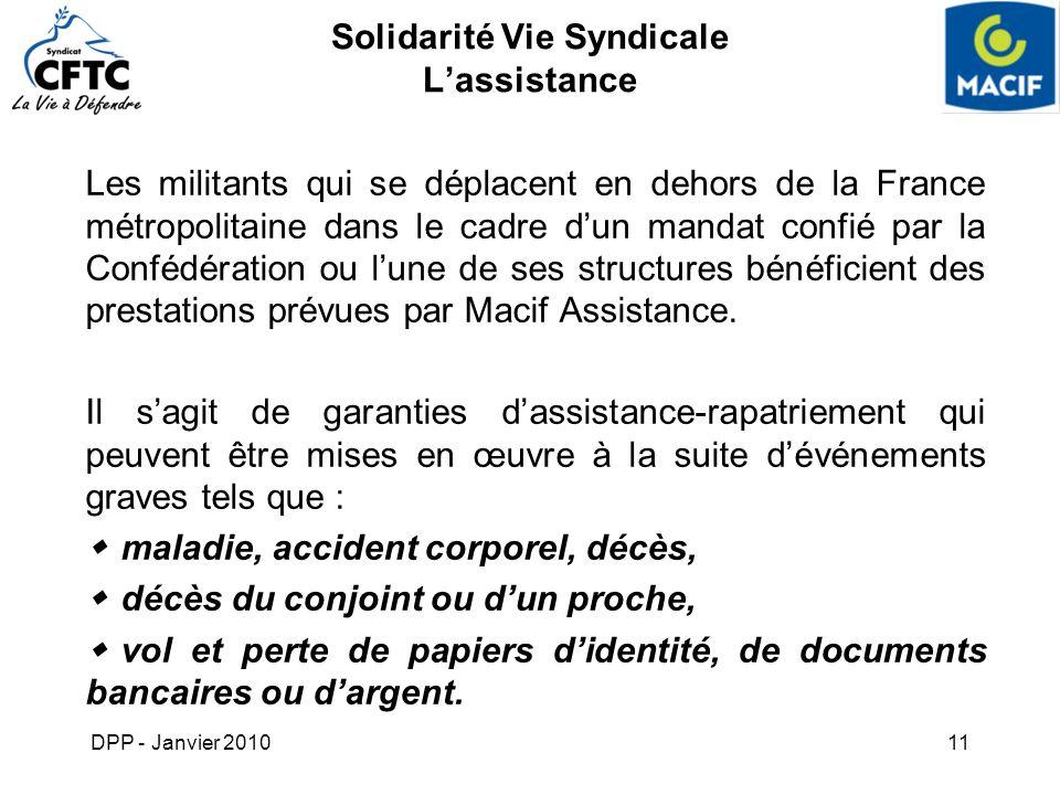 DPP - Janvier 201011 Solidarité Vie Syndicale Lassistance Les militants qui se déplacent en dehors de la France métropolitaine dans le cadre dun manda